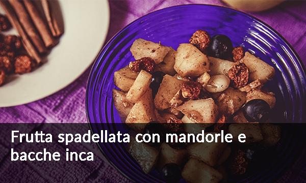 frutta-spadellata-con-mandorle-e-bacche-inca