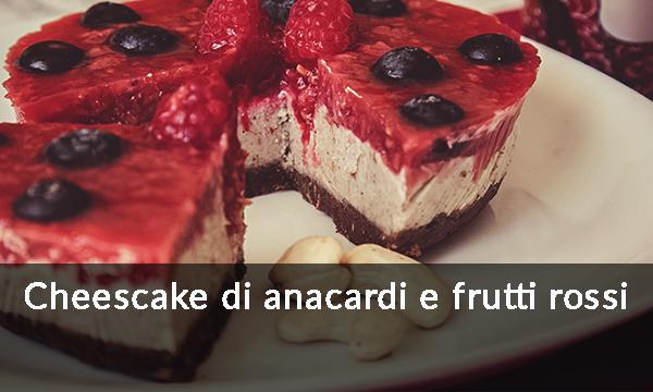 cheescake-di-anacardi-e-frutti-rossi