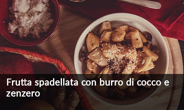 frutta-spadellata-con-burro-di-cocco-e-zenzero