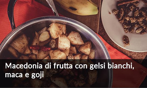 macedonia-di-frutta-con-gelsi-bianchi-maca-e-goji