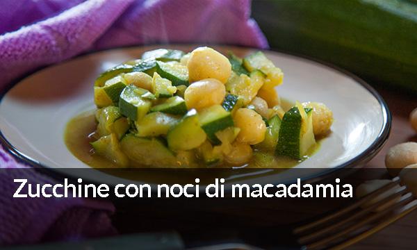 Zucchine con noci di macadamia
